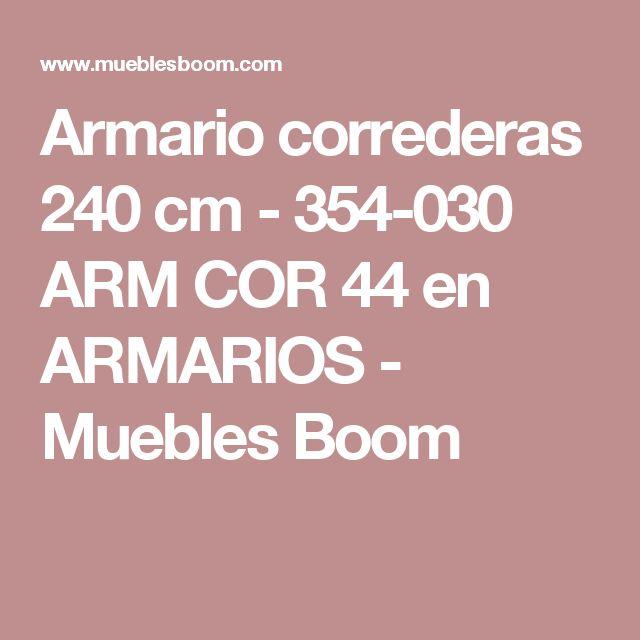 Armario correderas 240 cm - 354-030 ARM COR 44 en ARMARIOS - Muebles Boom