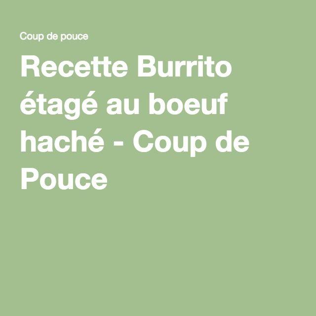 Recette Burrito étagé au boeuf haché - Coup de Pouce