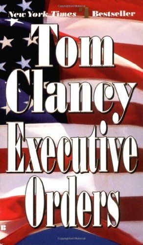 Executive Orders (Jack Ryan) by Tom Clancy,
