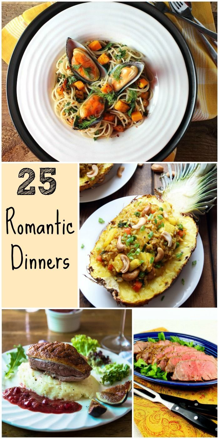 25 Romantic Dinners To Fall In Love All Over Again Romantic Dinner Recipes Romantic Meals Easy Romantic Dinner
