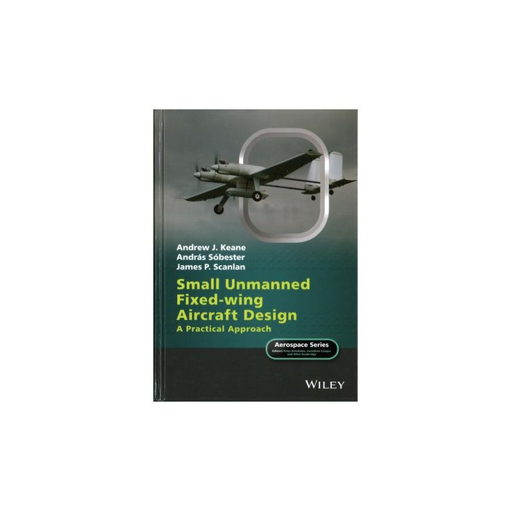 Small Unmanned Fixed-wing Aircraft Design A Practical Approach
