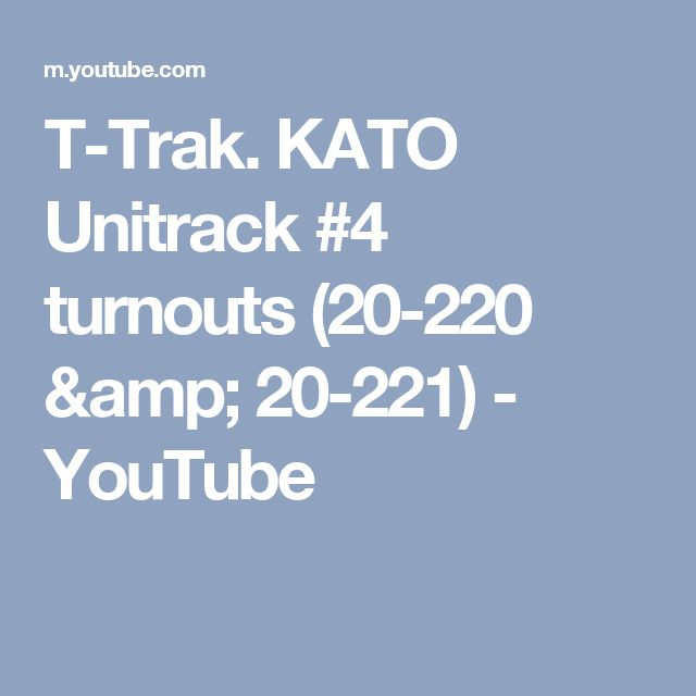 T-Trak. KATO Unitrack #4 turnouts (20-220 & 20-221) - YouTube