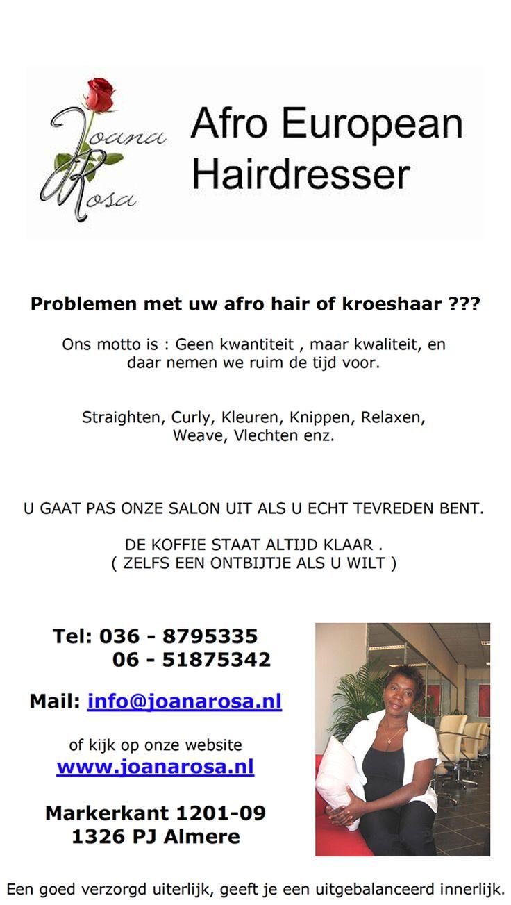 Problemen met uw Afro Hair of Kroeshaar? Wij nemen ruim de tijd voor kwaliteit! Straiten, Curly, Kleuren, Knippen, Relaxen, Weave, Vlechten, enz. Joana Rosa Afro European Hairdresser #Almere www.joanarosa.nl