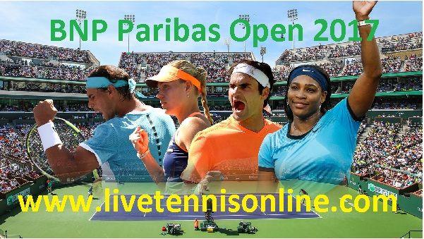 BNP Paribas Open 2017 live