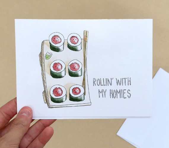 This cute, punny card featuring a group of sushi buddies is sure to please! Blank inside so you can write your own message.  Item #0063  Perfect for an