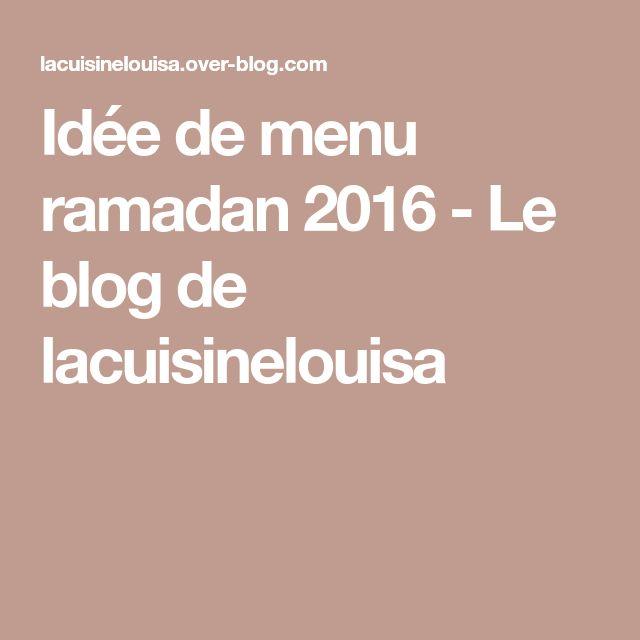 Idée de menu ramadan 2016 - Le blog de lacuisinelouisa