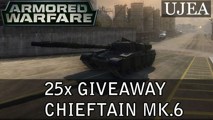 Armored Warfare - 25x Chieftain MK.6 GIVEAWAY