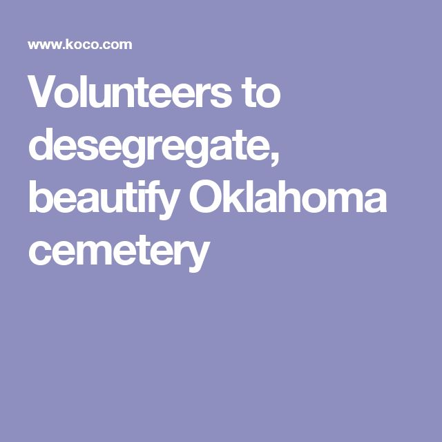 Volunteers to desegregate, beautify Oklahoma cemetery