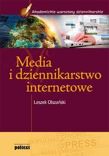Media i dziennikarstwo internetowe - Leszek Olszański