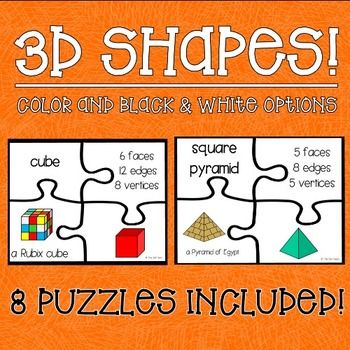 3D Shapes:  3D Shapes Puzzles3D Shapes Puzzles:  This set includes 8 different 4 piece puzzles to practice identifying/matching shape attributes.  Each puzzle asks students to match the shape name, attributes (faces, edges, vertices), a real-world example, and a picture of the 3D shape!
