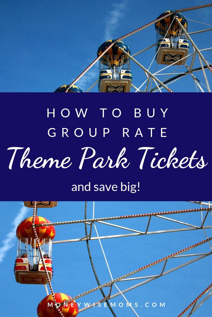 How To Buy Group Tickets For Theme Parks And Save Big Familytravel Travel Savemoney Amusementparks Themeparks Theme Park Family Travel Saving Money
