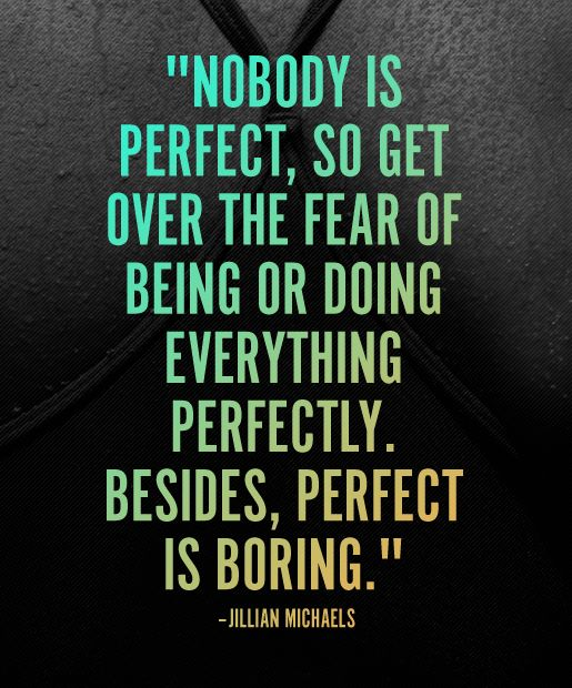 Perfect is Boring. Be You! Workout. Fitness. Exercise. Healthy. Quote. Motivation. Inspiration. Jillian Michaels