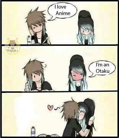 that would be me if i found a cute girl that is a otaku