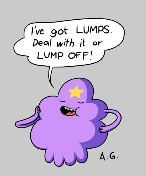 Lumpy Space Princess knows all about the importance of confidence!