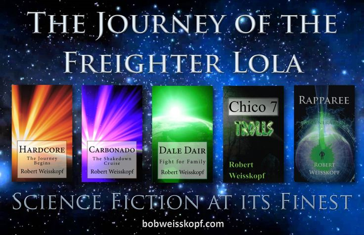 The Journey of the Freighter Lola Science Fiction Series by Robert Weisskopf.  Available in Kindle e-book ($3.99) and paperback ($10.99 - $12.99) from Amazon at http://amzn.to/2BY0hu9 #sciencefictionbooks