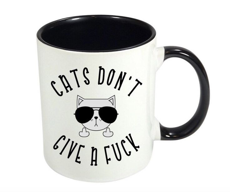 A personal favorite from my Etsy shop https://www.etsy.com/ca/listing/600059013/cats-dont-give-a-fuck-funny-coffee-mugs