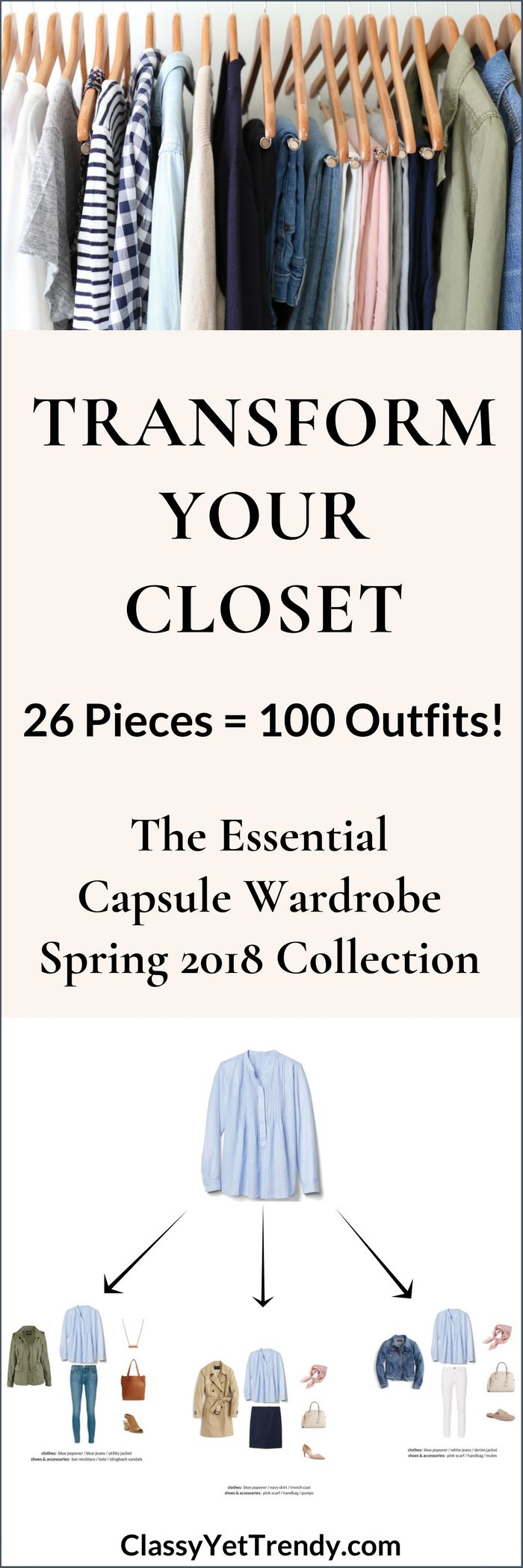 The Essential Capsule Wardrobe: Spring 2018 Collection - Transform your closet, get dressed quickly and get 100 outfits from only 26 clothes and shoes! A Complete Capsule Wardrobe Guide, using a striped top, white tee, popover, shirt, cardigan, utility jacket, denim jacket, trench coat, jeans, pants, skirt, pumps, flats, booties and sneakers.