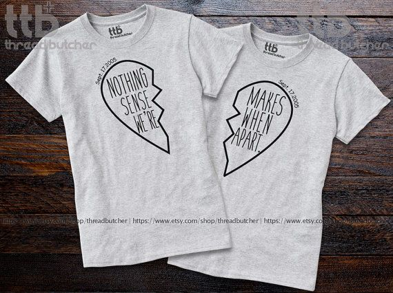 Nothing Make Sense When Were Apart Couples Shirts by threadbutcher