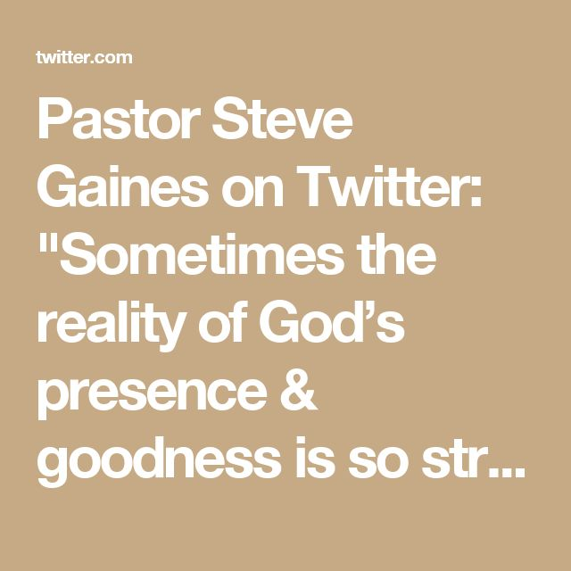 "Pastor Steve Gaines on Twitter: ""Sometimes the reality of God's presence & goodness is so strong, it's beyond description. Guess that's what Paul meant: ""joy unspeakable."""""