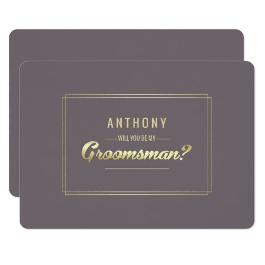 Will you be my Groomsman? Dark Mocha | Gold Foil Simple and Elegant design Customizable Groomsman to be request flat cards. Matching Wedding Invitations, Save the Date cards, Wedding Postage Stamps, Bridesmaid to be Request Cards, Thank You Cards and other Wedding Stationery and Wedding Gift Products available in the Simple & Elegant Design Category of the Best Day Ever store at zazzle.com