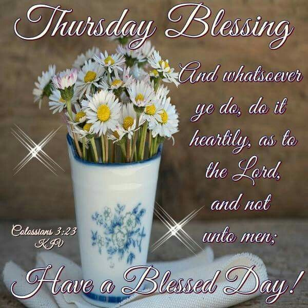 Thursday Blessing good morning thursday thursday quotes thursday pictures good morning thursday thursday blessings thursday quotes and sayings thursday images