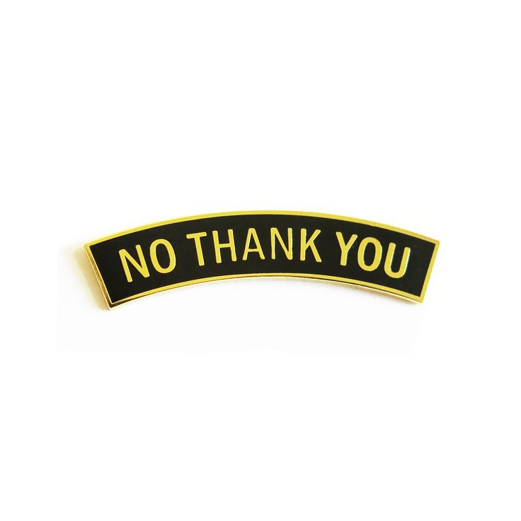 Image of NO THANK YOU Enamel Pin