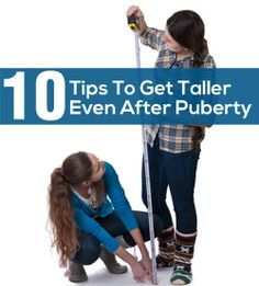 10 Tips To Get Taller Even After Puberty