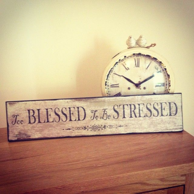 New in Shabby Chic distressed wooden hanging sign Too blessed to be stressed 46 x 10 x 1