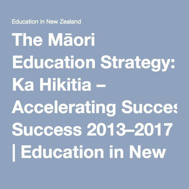 The Māori Education Strategy: Ka Hikitia – Accelerating Success 2013–2017 | Education in New Zealand