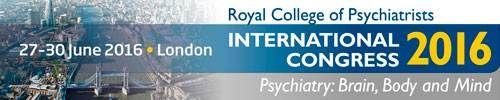 Royal College of Psychiatrists International Congress 2016, June 27-30 London