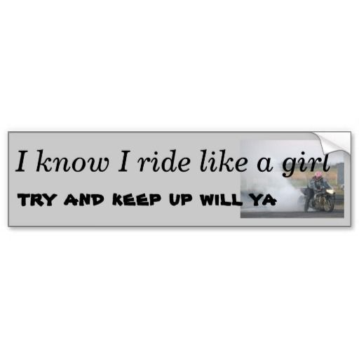 For Female Motorcycle Riders & Racers Bumper Stickers