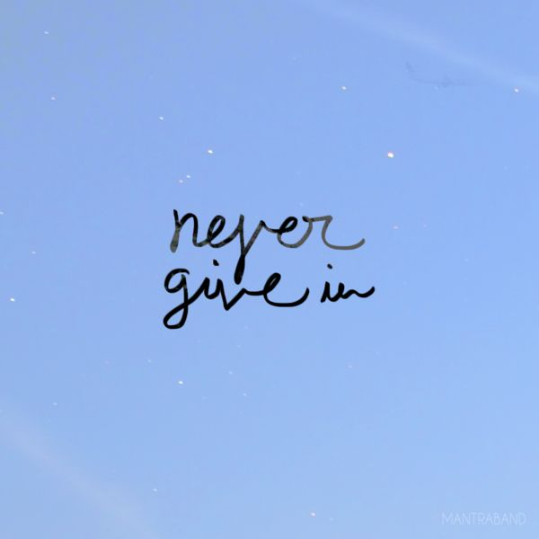 Never Give In