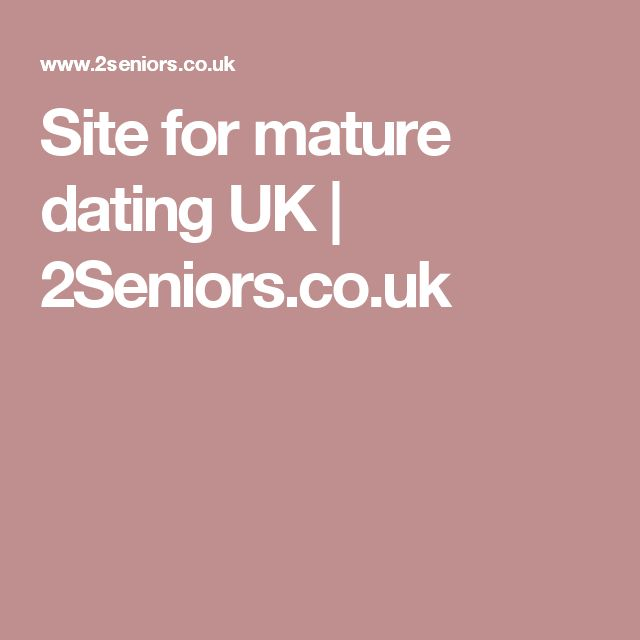 Site for mature dating UK | 2Seniors.co.uk