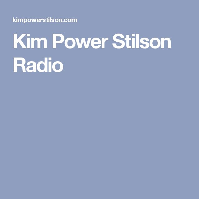 Kim Power Stilson Radio