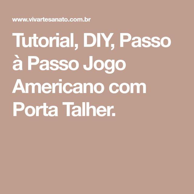 Tutorial, DIY, Passo à Passo Jogo Americano com Porta Talher.