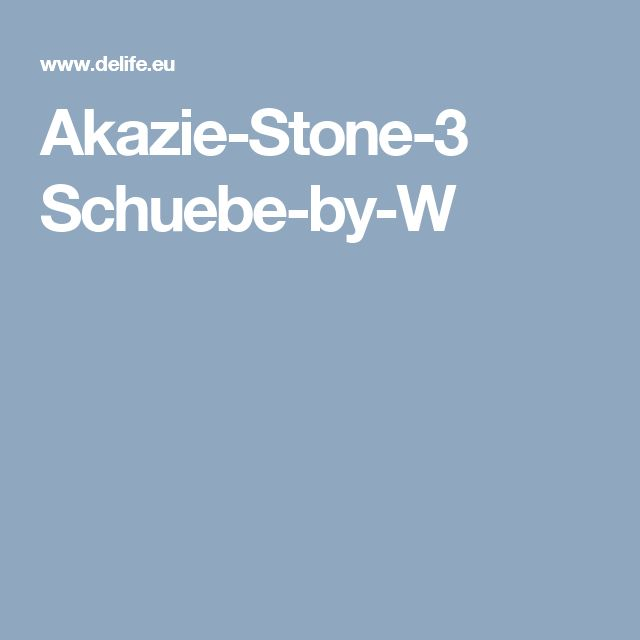 Akazie Stone 3 Schuebe By W