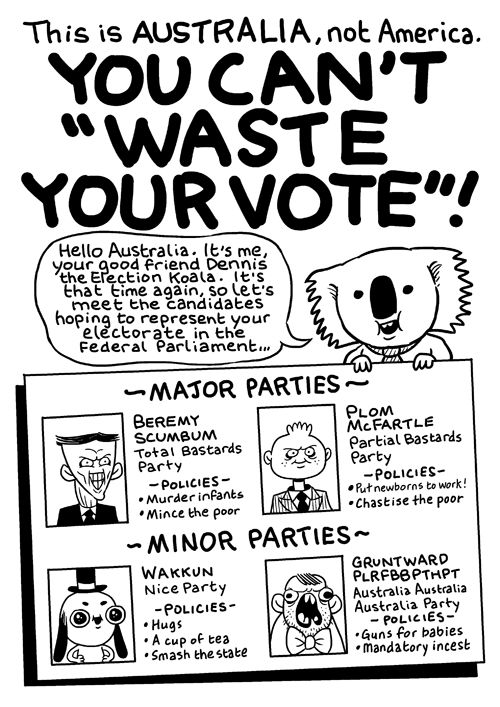 This is Australia, not America. You can't 'waste' your vote. on http://www.mamamia.com.au