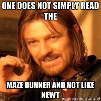 one-does-not-simply-a - One does not simply read the Maze Runner and not like…