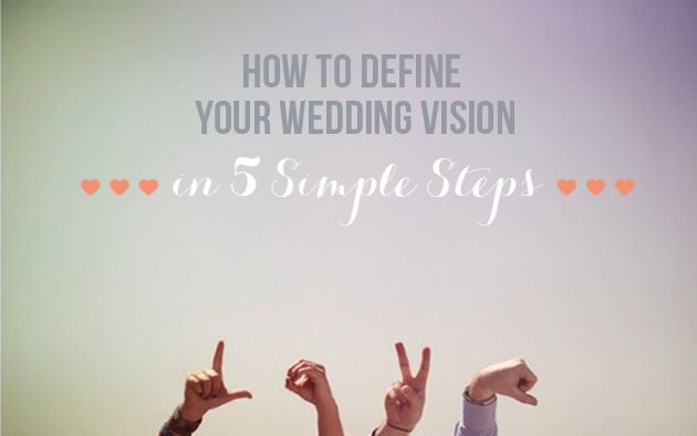 Wedding Planning Tips: Defining Your Vision by Pocketful of Dreams