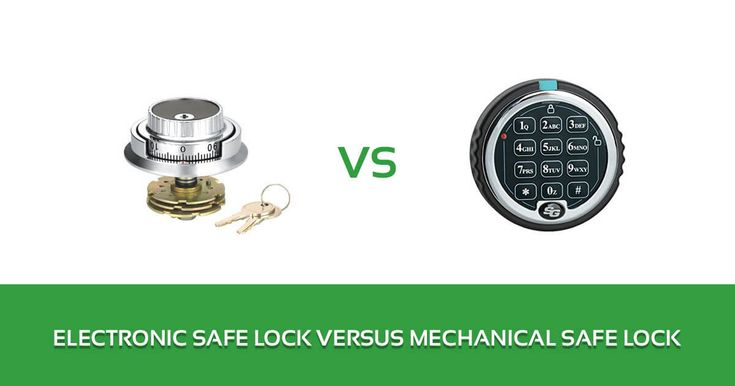 Electronic Safe Lock Versus Mechanical Safe Lock