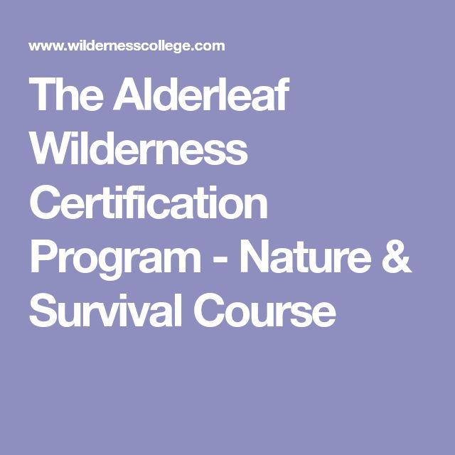 The Alderleaf Wilderness Certification Program - Nature & Survival Course