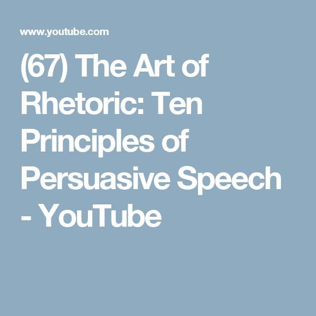 (67) The Art of Rhetoric: Ten Principles of Persuasive Speech - YouTube