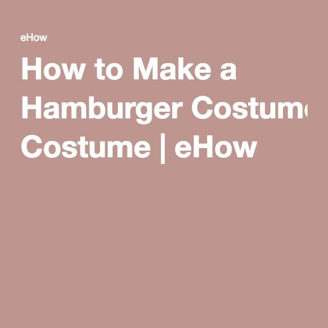 How to Make a Hamburger Costume | eHow