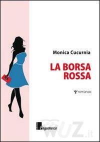 La borsa rossa - Cucurnia Monica - wuz.it Ripartire è possibile, soprattutto se si hanno risorse segrete.