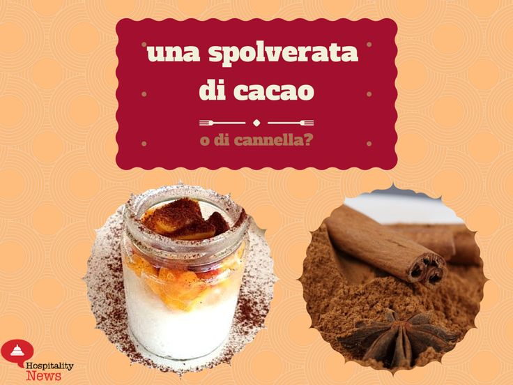 Consigli per vendere il dessert al ristorante #4 Una spolverata di cacao o cannella? #restaurantmarketing www.hospitalityne...