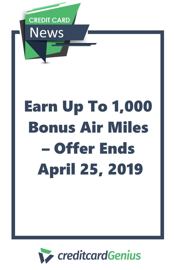 Earn Up To 1 000 Bonus Air Miles Offer Ends April 25 2019 Small Business Credit Cards Credit Card Business Credit Cards