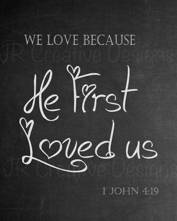 Chalkboard Art Printable Digital Download File - 1 John 4:19 We love because he first loved us Bible Verse Valentine's Chalkboard Art Quote
