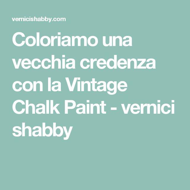 Coloriamo una vecchia credenza con la Vintage Chalk Paint - vernici shabby