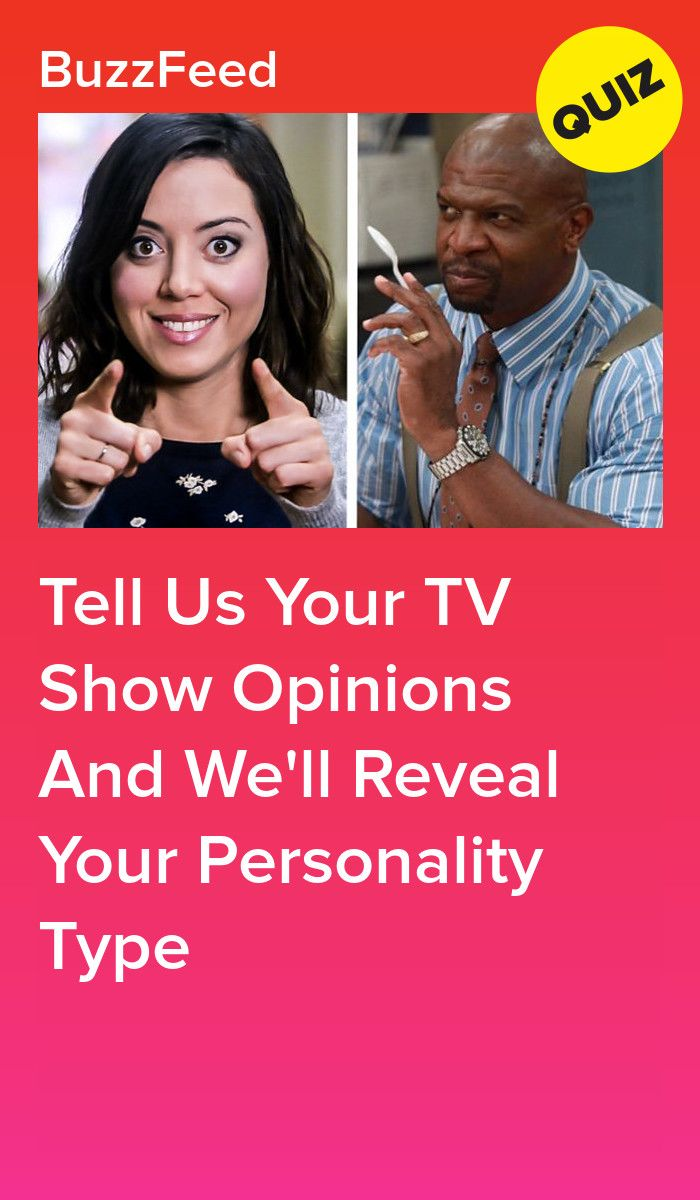 Tell Us Your Tv Show Opinions And We Ll Reveal Your Personality Type Tv Shows Personality Quizzes Personality Types