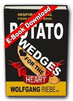 Potato Wedges for the Heart by Wolfgang Riebe